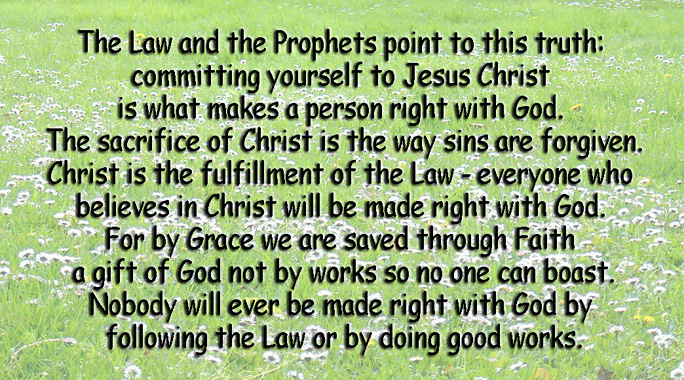 The Law and the Prophets point to this truth